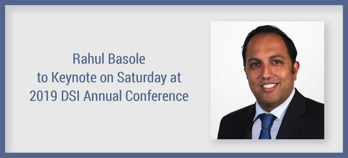 Rahul Basole to Keynote on Saturday at 2019 DSI Annual Conference